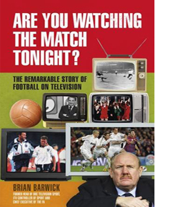 Are You Watching the Match Tonight?: The Remarkable Story of Foo