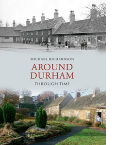 Around Durham: Through Time