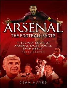 Arsenal : The Football Facts