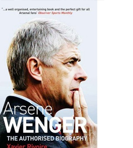 Arsene Wenger - The Biography