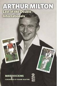 Arthur Milton: Last of the Double Internationals [HB]