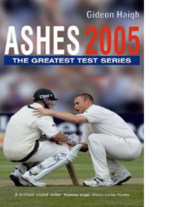 Ashes 2005 The Greatest Test Series (HB)