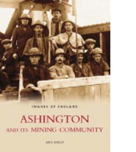 Ashington & Its Mining Community
