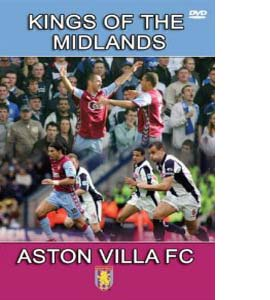 Aston Villa FC - Kings of the Midlands (DVD)
