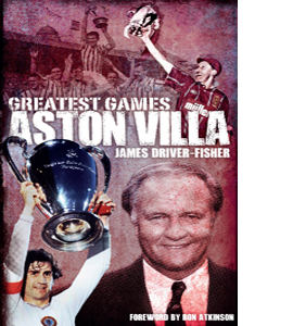 Aston Villa Greatest Games (HB)