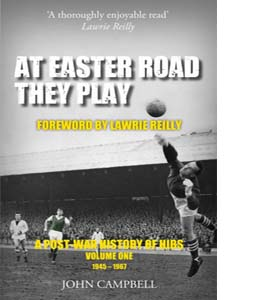 At Easter Road They Play : A Post War History of Hibs