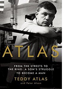 Atlas: From the Streets to the Ring - A Son's Struggle to Become