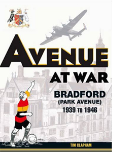 Avenue at War: Bradford (Park Avenue) 1939 to 1946