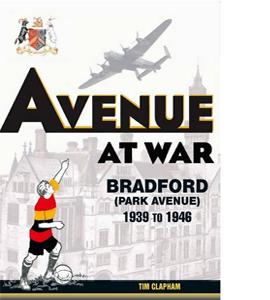 Avenue at War: Bradford (Park Avenue) 1939 to 1946
