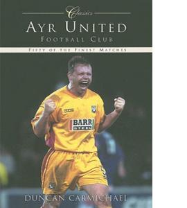 Ayr United Football Club: Classic Matches