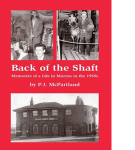 Back of the Shaft: Memories of a Life in Murton in the 1950s