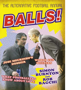 Balls!: The Alternative Football Annual (HB)
