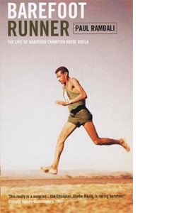 Barefoot Runner: The Life of Marathon Champion Abebe Bikila