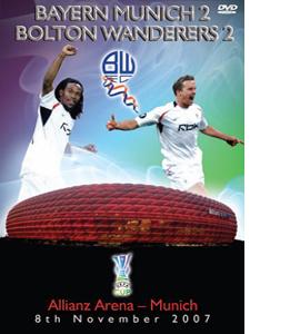 Bayern Munich 2, Bolton Wanderers 2. 8/11/2007 (DVD)