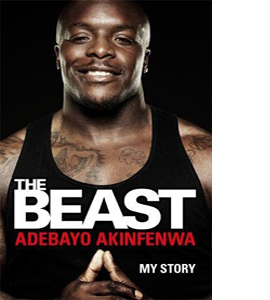 The Beast Adebayo Akinfenwa My Story (HB)