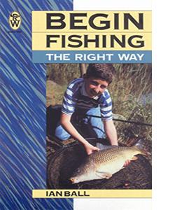 Begin Fishing the Right Way