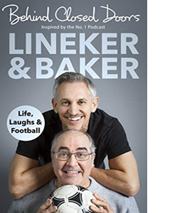 Behind Closed Doors : Life, Laughs and Football