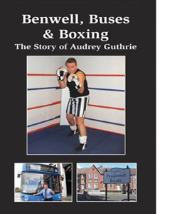 Benwell, Buses & Boxing: The Story of Audrey Guthrie