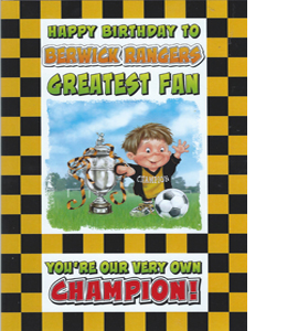 Berwick Rangers Greatest Fan 3 (Greeting Card)