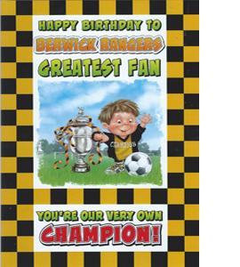 Berwick Rangers Greatest Fan 3 (Greeting Card)