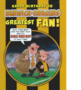 Berwick Rangers Greatest Fan 4 (Greeting Card)