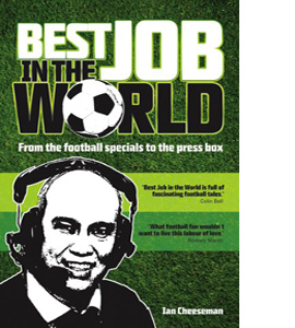 Best Job in the World: From the Football Specials to the Press B