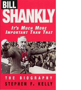 Bill Shankly It's Much More Important Than That