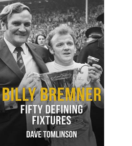 Billy Bremner: Fifty Defining Fixtures