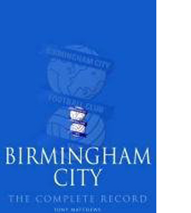 Birmingham City: The Complete Record (HB)