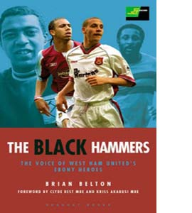 Black Hammers: The Voices of West Ham's Ebony Heroes (HB)