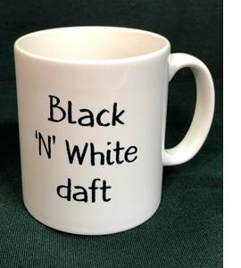 Black 'N' White Daft (Mug)