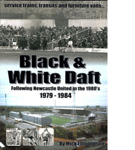 Black & White Daft Newcastle United