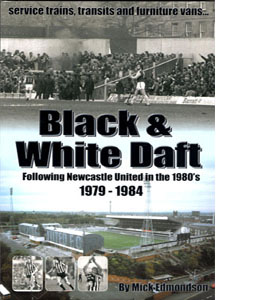 Black & White Daft Newcastle United