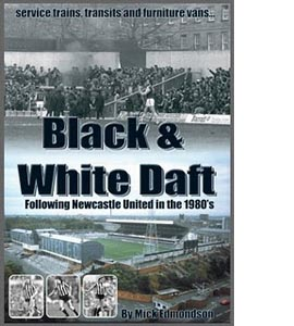 Black and White Daft Newcastle United (Signed Copy)