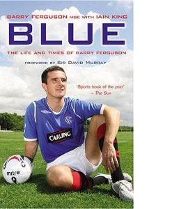 Blue - The Life And Times Of Barry Ferguson