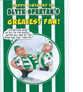 Blyth Spartan's Greatest Fan 1 (Greeting Card)