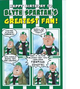 Blyth Spartan's Greatest Fan 3 (Greeting Card)