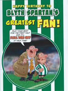 Blyth Spartan's Greatest Fan 4 (Greeting Card)
