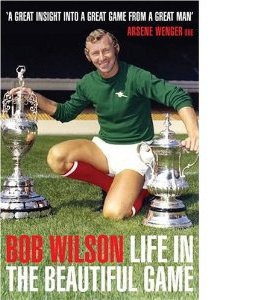Bob Wilson - Life In The Beautiful Game (HB)