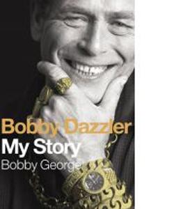 Bobby Dazzler: My Story