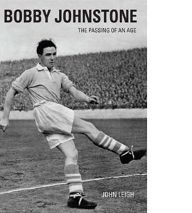 Bobby Johnstone - The Passing Of An Age (HB)