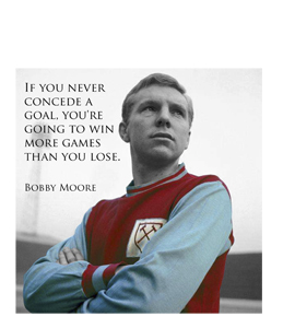 Bobby Moore - If You Never Concede a Goal (Greetings Card)