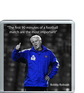 Bobby Robson Quote (Coaster)