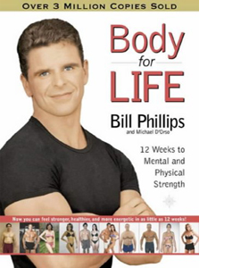 Body For Life: 12 Weeks to Mental and Physical Strength (HB)