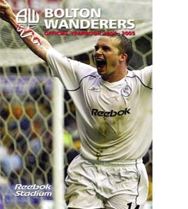 Bolton Wanderers Official Yearbook 2004-2005 (HB)