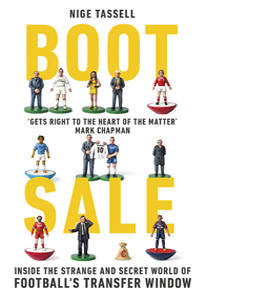 Boot Sale - Inside the World Of Football's Transfer Window
