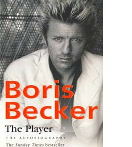 Boris Becker - The Player: The Autobiography