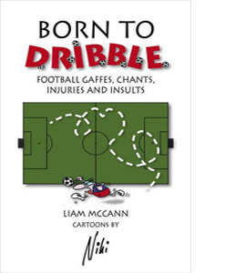 Born to Dribble (Facts Figures & Fun)