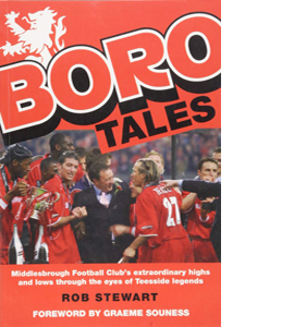 Boro Tales : Football Heroes' Teeside Deeds