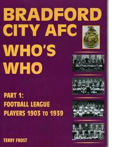 Bradford City AFC Who's Who: Part 1 1903-1939